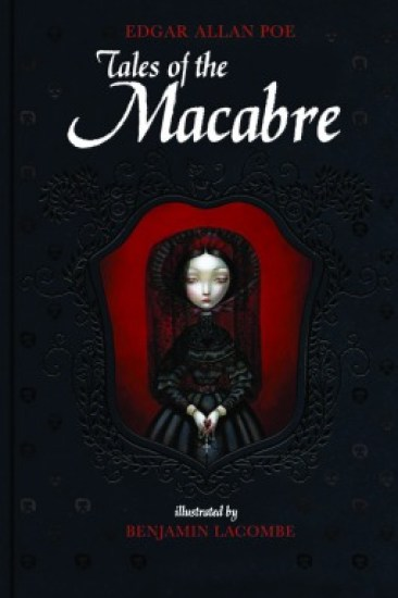 Early Review – Tales of the Macabre by Edgar Allan Poe, Illustrated by Benjamin Lacombe