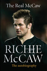 The Real McCaw: The Autobiography Of Richie McCaw