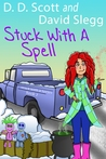 Stuck with a Spell (Stuck with a Series, #2)