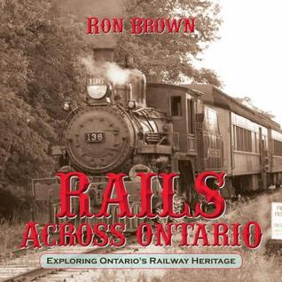 Rails Across Ontario by Ron Brown