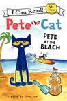 Pete at the Beach (Pete the Cat: I Can Read)