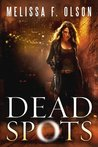 Dead Spots (Scarlett Bernard, #1)