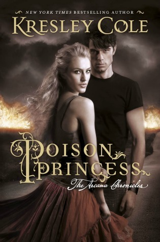 DNF Review: Poison Princess by Kresley Cole – Sure, if you like creepy bullies