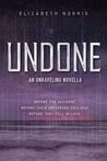 Undone (Unraveling, #1.5)