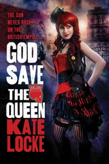 Early Review – God Save the Queen (The Immortal Empire #1) by Kate Locke