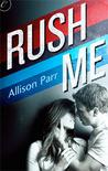 Rush Me