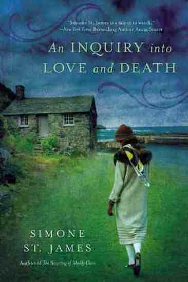 Early Review – An Inquiry Into Love and Death by Simone St. James