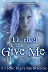 Give Me: A Tale of Wyrd and Fae (Tethers #1)
