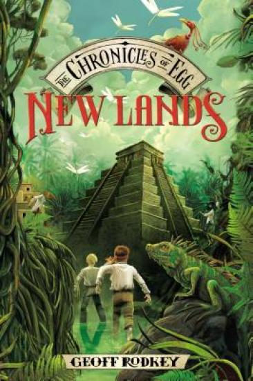 Early Review – New Lands (The Chronicles of Egg #2) by Geoff Rodkey