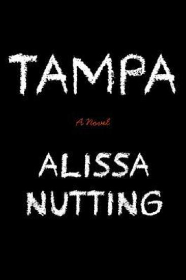 Early Review – Tampa by Alissa Nutting