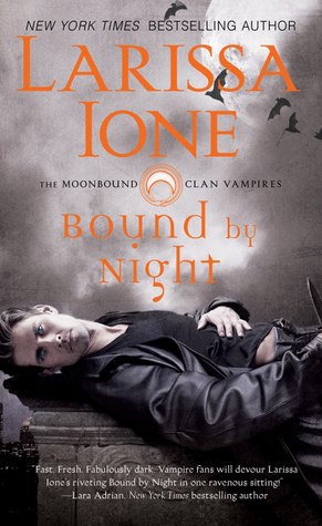 ARC Review: Bound by Night by Larissa Ione – Vampire role reversal