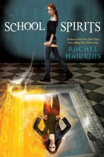 Early Review – School Spirits (School Spirits #1) by Rachel Hawkins