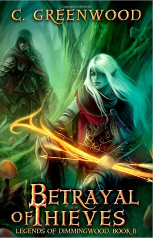 Betrayal of Thieves, by C. Greenwood