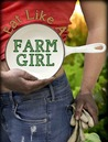 Review: Eat Like A Farm Girl: 3 Ingredient Plant Based Recipes
