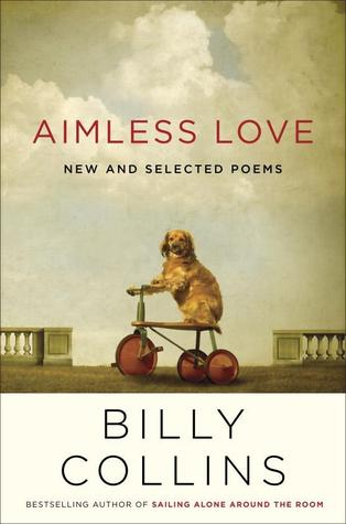Aimless Love by Billy Collins