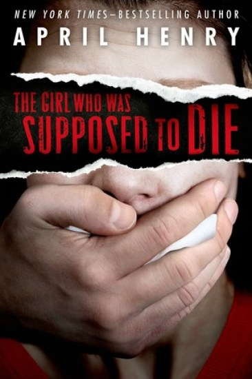 Early Review – The Girl Who Was Supposed to Die by April Henry