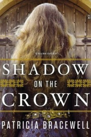 Audiobook Review – Shadow on the Crown by Patricia Bracewell