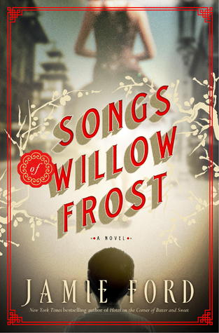 Book Review: Songs of Willow Frost by Jamie Ford
