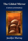 The Gilded Mirror: Constantinople (#3)