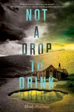 Book Review – Not a Drop to Drink by Mindy McGinnis