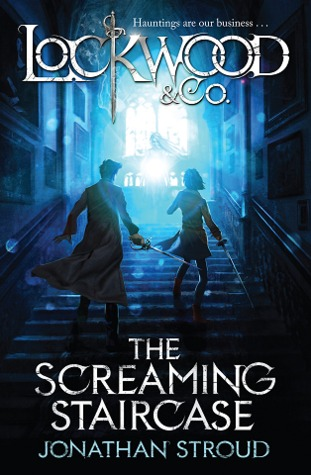 The Screaming Staircase (Lockwood & Co, #1)