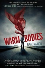 Book Review – Warm Bodies (Warm Bodies #1) by Isaac Marion