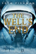 The Well's End by Seth Fishman | Book Review
