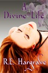A Divine Life (The Divine Trilogy, #2)