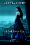 A Dark Faerie Tale Series Omnibus Books 1-3 with Extras