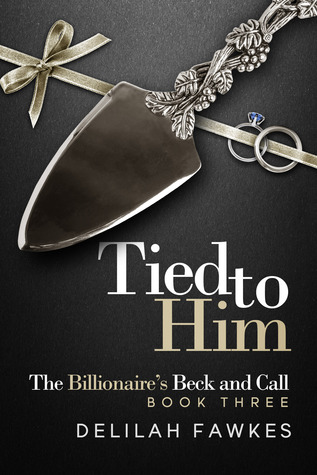 Tied to Him by Delilah Fawkes