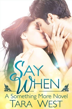 Say When (Something More #1)