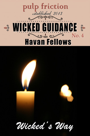 Wicked Guidance (Wicked's Way #4)
