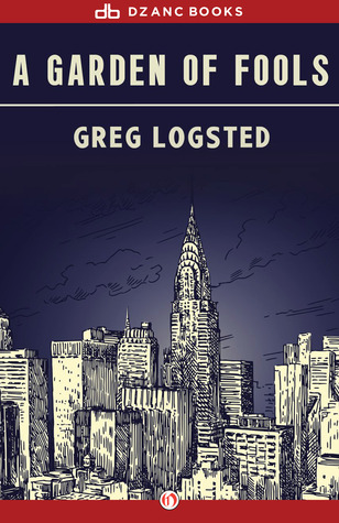 A Garden of Fools by Greg Logsted