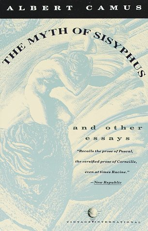 "review the myth of sisyphus and other essays by albert camus  in the myth of sisyphus albert camus defines the absurd ""this divorce between man and his life the actor and his setting is properly the feeling of"