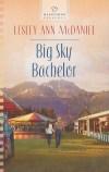 Big Sky Bachelor by Lesley Ann McDaniel