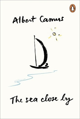 BOOK REVIEW: THE SEA CLOSE BY BY ALBERT CAMUS