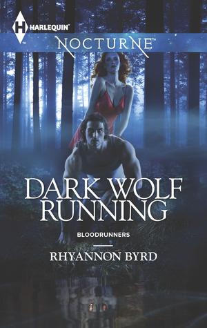 Dark Wolf Running (Bloodrunners, #5)