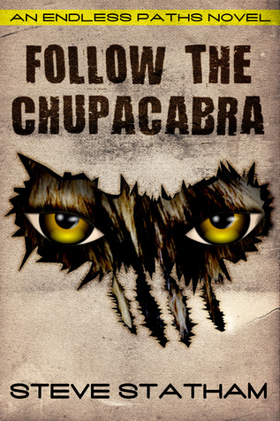 Follow The Chupacabra by Steve Statham