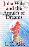 Julia Wiles and the Amulet of Dreams