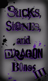 Sticks, Stones, and Dragon Bones III