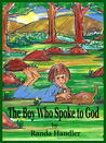 The Boy Who Spoke to God by Randa Handler