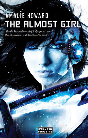 Giveaway & Review: The Almost Girl by Amalie Howard – Kickass General from a parallel universe