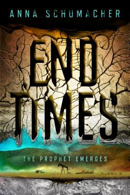 End Times by Anna Schumacher | Book Review