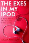 The Exes in My iPod by Lisa M. Mattson