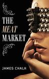 The Meat Market (Jonathan Harkon Adventures #1)