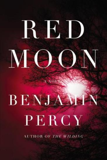 Early Review – Red Moon: A Novel by Benjamin Percy