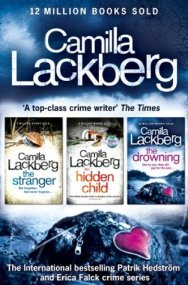 Camilla Lackberg Crime Thrillers 4-6: The Stranger, The Hidden Child, The Drowning