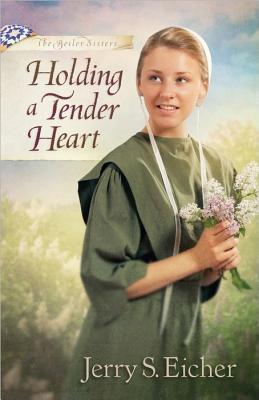 Holding a Tender Heart (Beiler Sisters, #1)