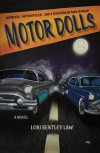 Motor Dolls by Lori Bentley Law
