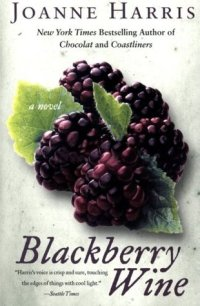 Blackberry Wine by Joanne Harris Book Cover